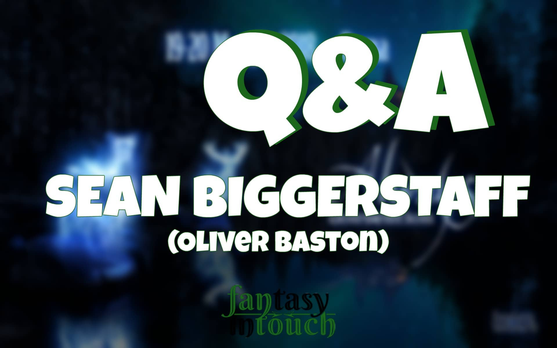 Always Convention: Q&A con SEAN BIGGERSTAFF (Oliver Baston)