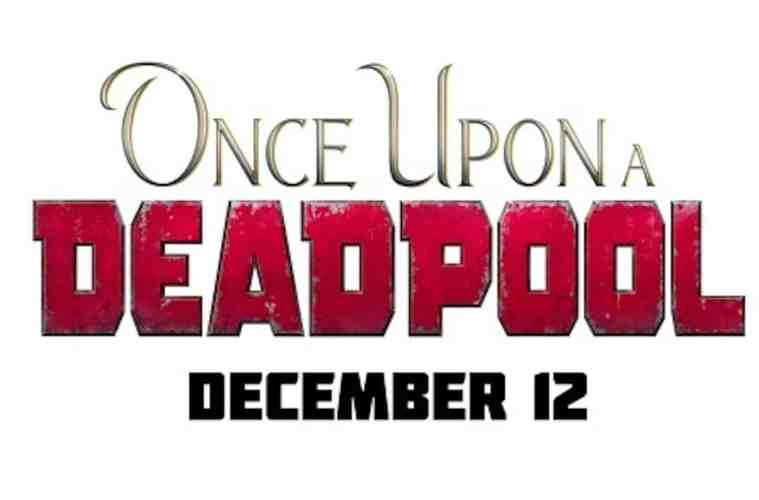 Once-Upon-a-Deadpool-1-1