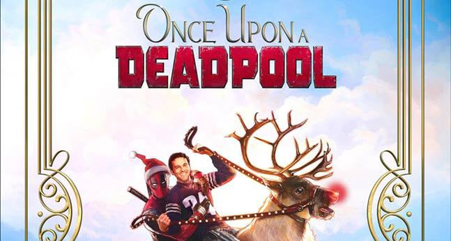 Once Upon a Deadpool: Ecco il primo poster ufficiale